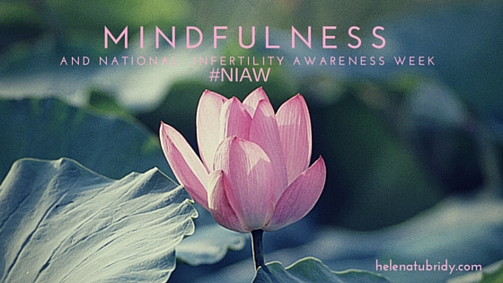 Mindfulness and National Infertility Awareness Week